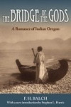 Bridge of the Gods: A Romance of Indian Oregon