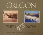 Oregon, Then & Now
