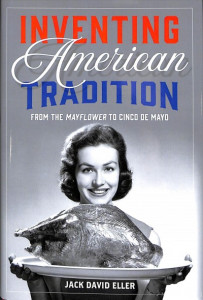 Inventing American Tradition: From the Mayflower to Cinco de Mayo